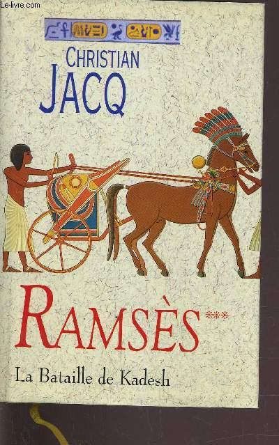RAMSES - TOME 3 : LA BATAILLE DE KADESH.