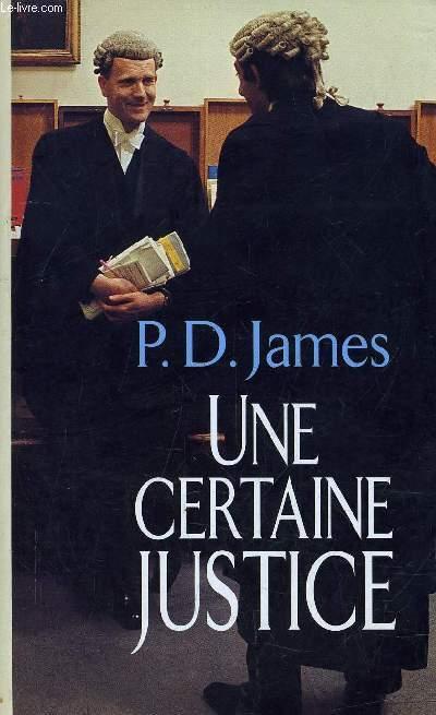 UNE CERTAINE JUSTICE.