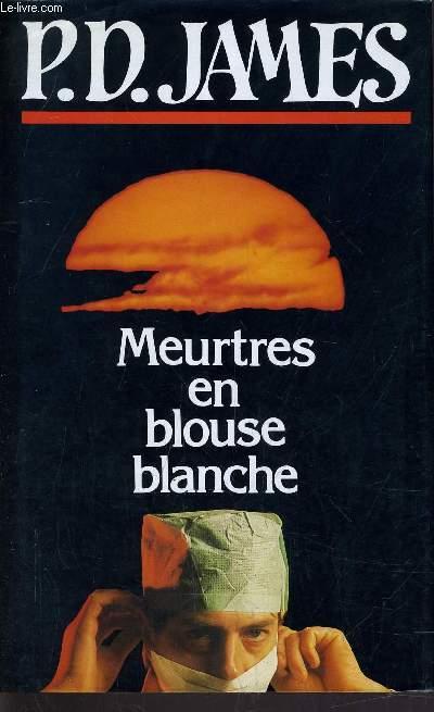 MEURTRES EN BLOUSE BLANCHE.