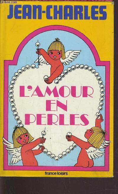 L'AMOUR EN PERLES.