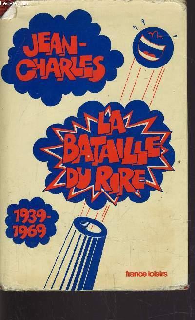 LA BATAILLE DU RIRE - 1939/1969.