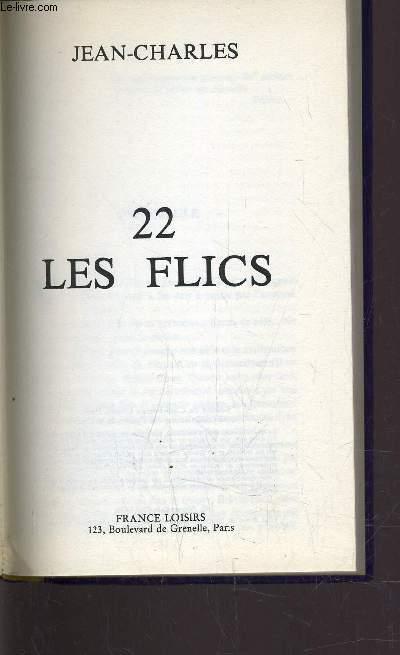 22 LES FLICS.