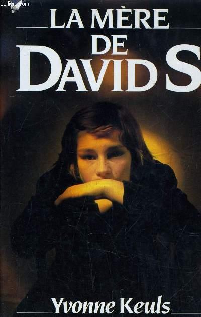 LA MERE DE DAVID S.