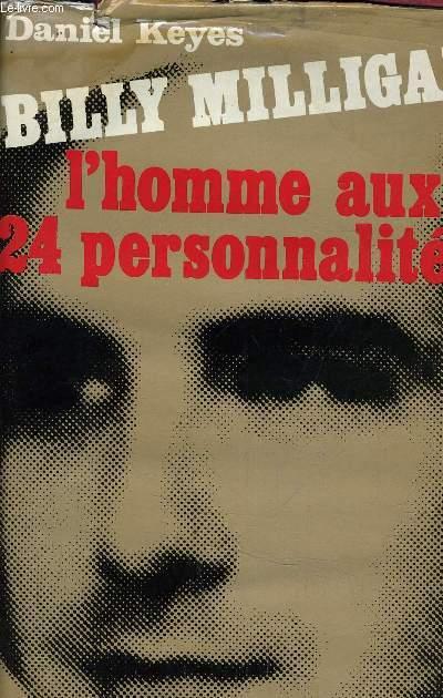 BILLY MILLIGAN - L'HOMME AUX 24 PERSONNALITES.