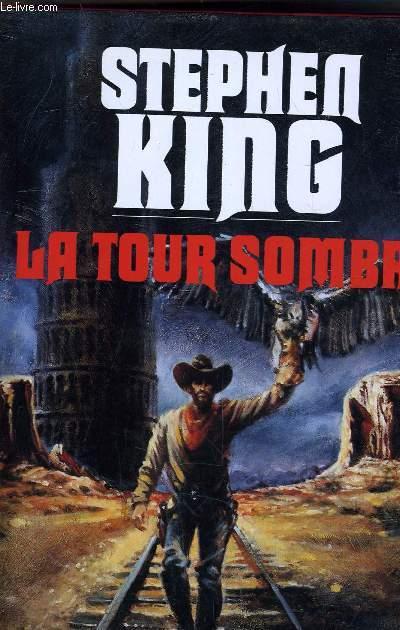 LA TOUR SOMBRE - LE PISTOLERO / LES TROIS CARTES / TERRES PERDUES.