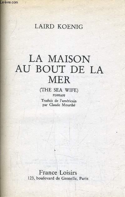LA MAISON AU BOUT DE LA MER.