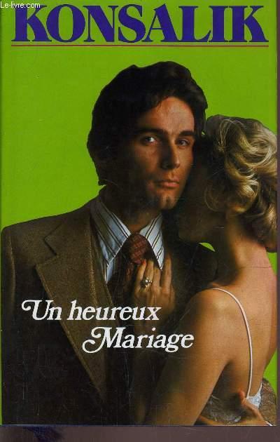 UN HEUREUX MARIAGE.
