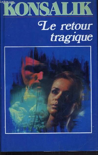 LE RETOUR TRAGIQUE.