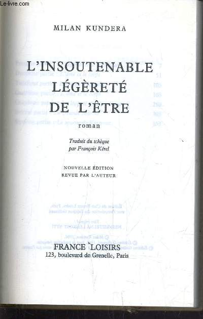 L'INSOUTENABLE LEGERETE DE L'ETRE.