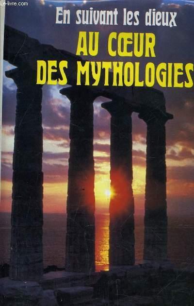 EN SUIVANT LES DIEUX - AU COEUR DES MYTHOLOGIES.
