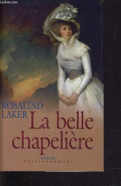 LA BELLE CHAPELIERE.