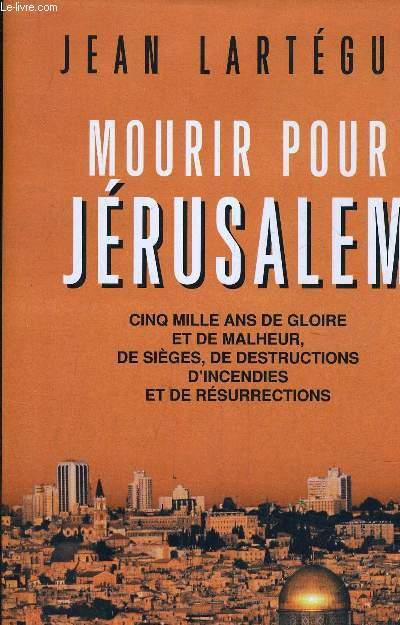 MOURIR POUR JERUSALEM.