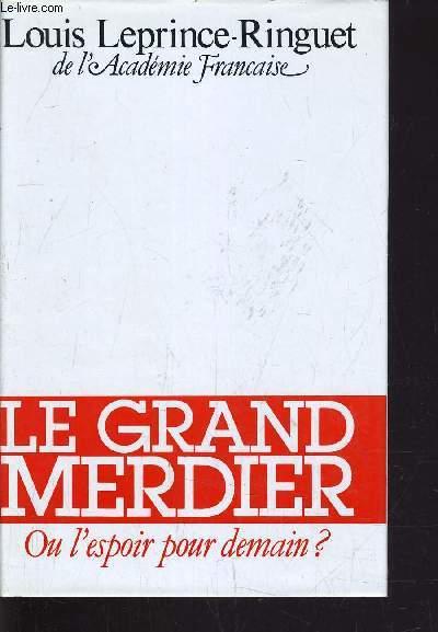 LE GRAND MERDIER.