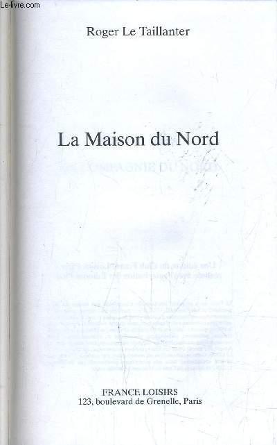 LA MAISON DU NORD.