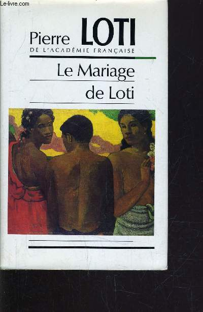 LE MARIAGE DE LOTI.