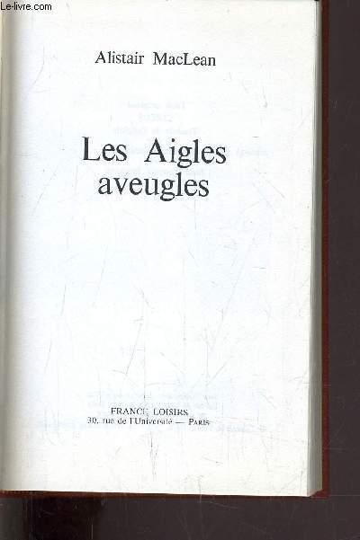 LES AIGLES AVEUGLES.