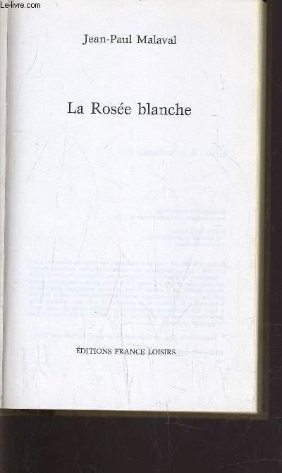 LA ROSEE BLANCHE.