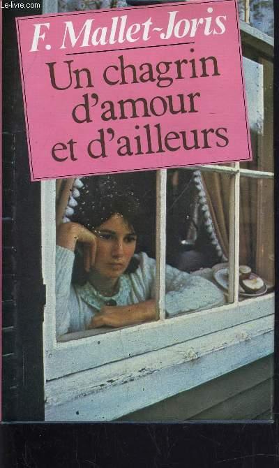 UN CHAGRIN D'AMOUR ET D'AILLEURS.