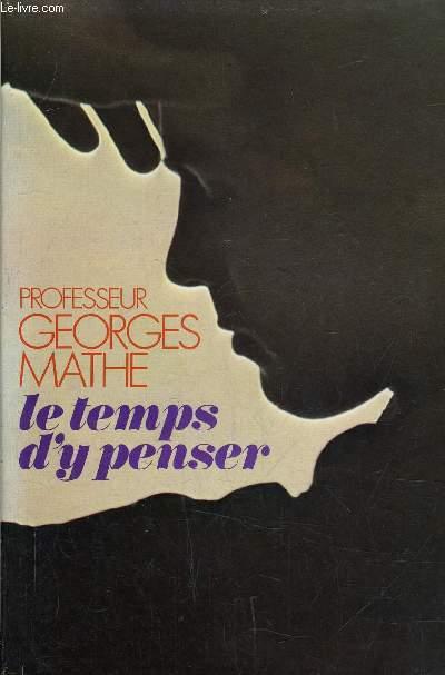 LE TEMPS D'Y PENSER.