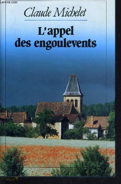 LES GENS DE SAINT-LIBERAL - TOME 3 : L'APPEL DES ENGOULEVENTS.