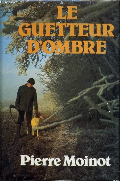 LE GUETTEUR D'OMBRE.