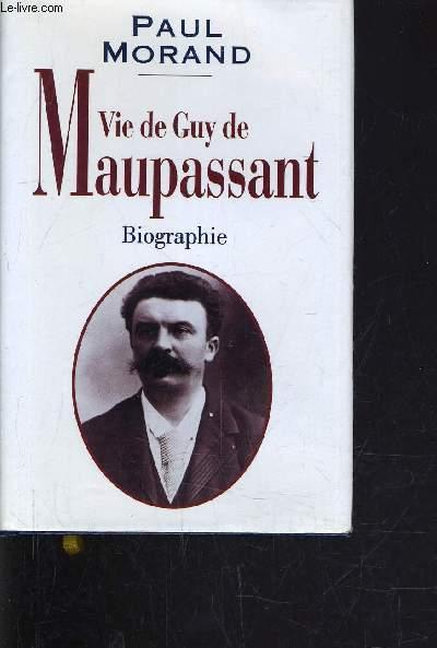 VIE DE GUY DE MAUPASSANT.