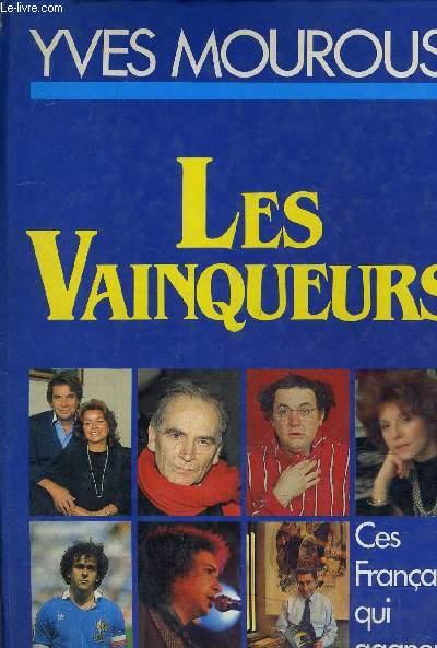 LES VAINQUEURS - CES FRANCAIS QUI GAGNENT.