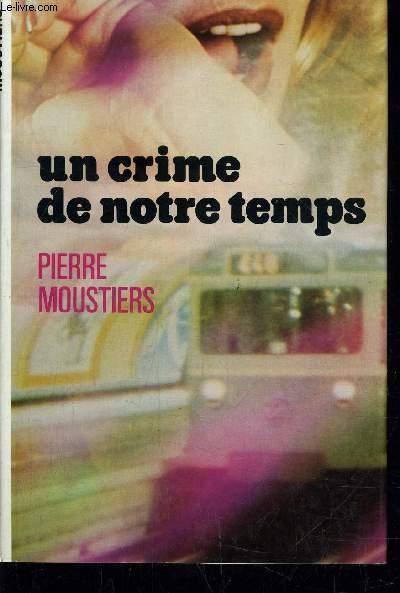 UN CRIME DE NOTRE TEMPS.