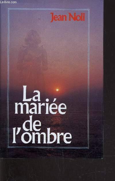LA MARIEE DE L'OMBRE.