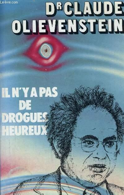 IL N'Y A PAS DE DROGUES HEUREUX.