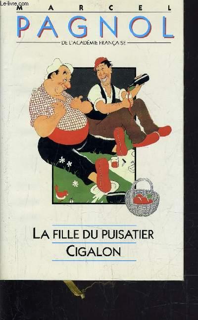 LA FILLE DU PUISATIER - CIGALON.