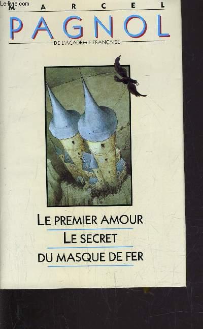 LE PREMIER AMOUR - LE SECRET - DU MASQUE DE FER.
