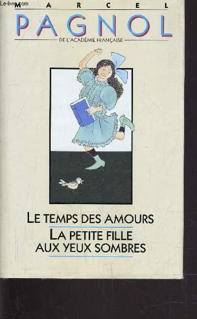 LE TEMPS DES AMOURS - LA PETITE FILLE AUX YEUX SOMBRES.