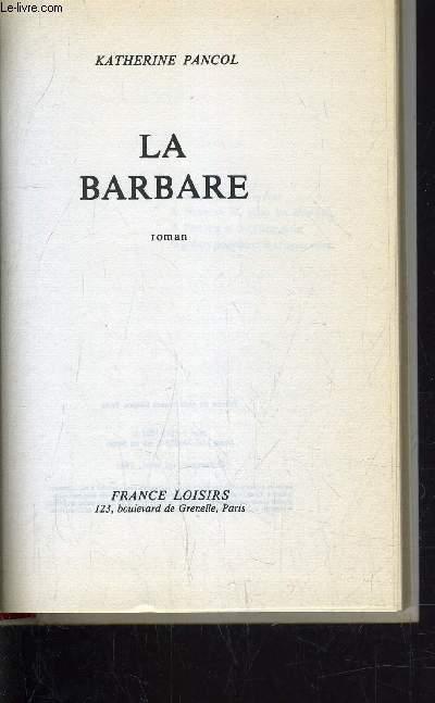LA BARBARE.