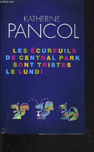 LES ECUREUILS DE CENTRAL PARK SONT TRISTES LE LUNDI.