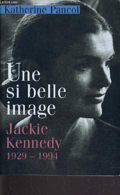 UNE SI BELLE IMAGE - JACKIE KENNEDY 1929 / 1994.