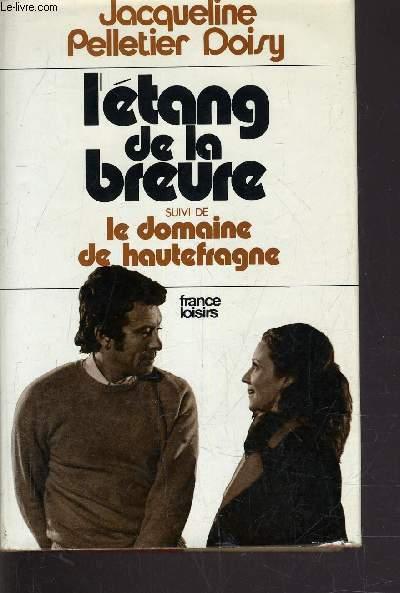L'ETANG DE LA BREURE - LE DOMAINE DE HAUTEFRAGNE.