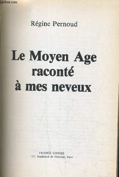 LE MOYEN AGE RECONTE A MES NEVEUX.