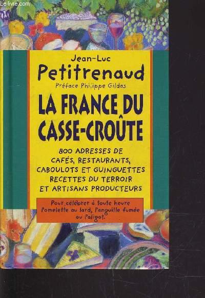 LA FRANCE DU CASSE-CROUTE.