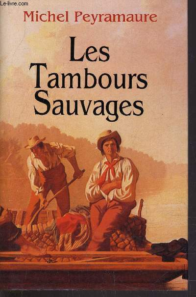LES TAMBOURS SAUVAGES.