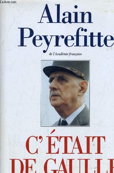 C'ETAIT DE GAULLE - TOME 1 : LA FRANCE REDEVIENT LA FRANCE.
