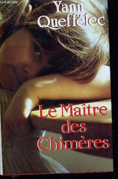 LE MAITRE DES CHIMERES.