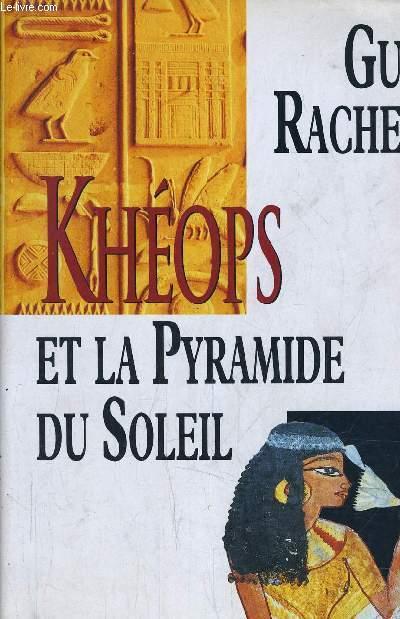 LE ROMAN DES PYRAMIDES - TOME 1 : KEOPS ET LA PYRAMIDE DU SOLEIL.
