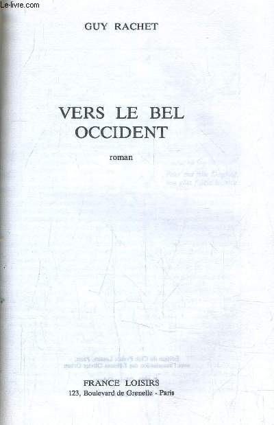 VERS LE BEL OCCIDENT.