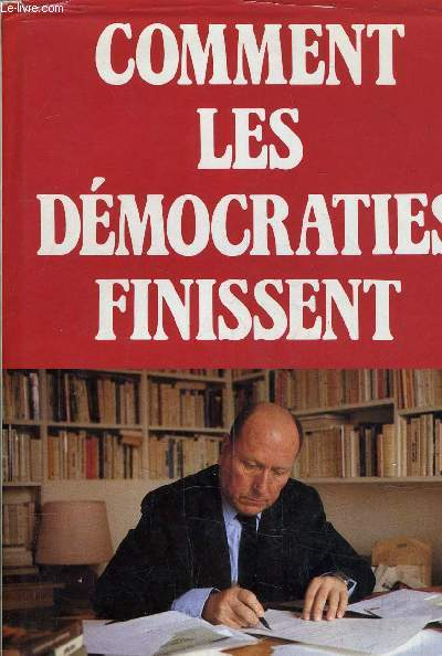 COMMENT LES DEMOCRATIES FINISSENT.