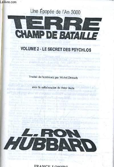 TERRE CHAMPS DE BATAILLE - TOME 2 : LE SECRET DES PSYCHLOS.