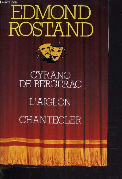 CYRANO DE BERGERAC - L'AIGLON - CHANTECLER.