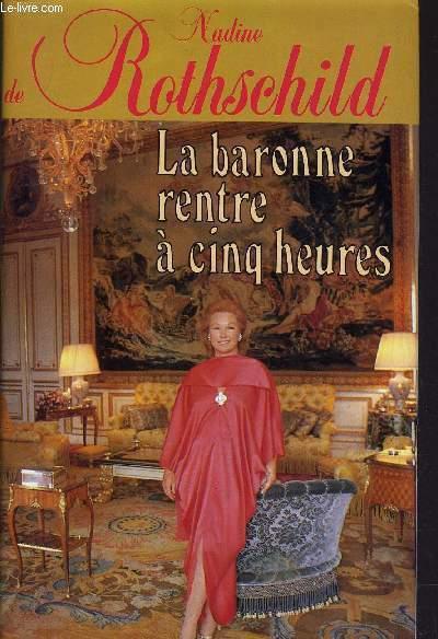 La Baronne Rentre A Cinq Heure De Rothschild Nadine Achat Livres Ref R240043619 Le Livre Fr