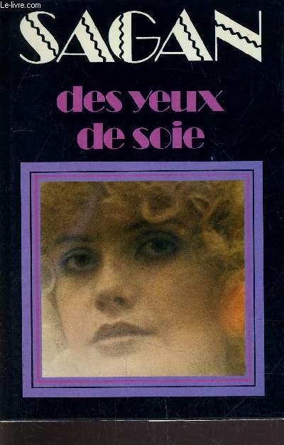 DES YEUX DE SOIE.