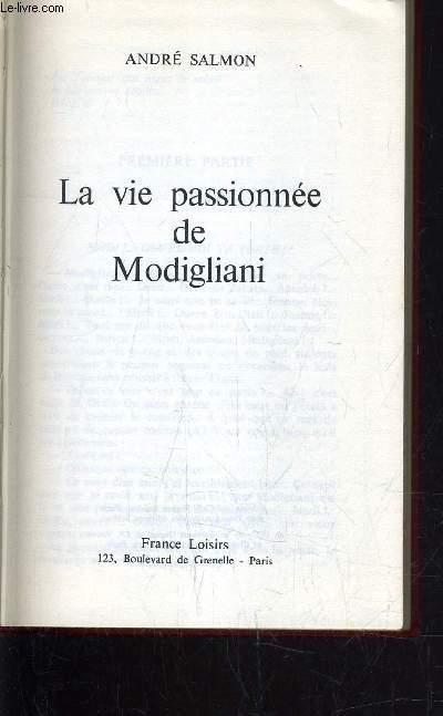 LA VIE PASSIONNEE DE MODIGLIANI.